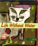 Live Without Water - Nancy Peacock - Longstreet, 1996 - HB & PB